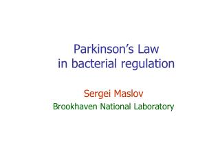 Parkinson's Law  in bacterial regulation
