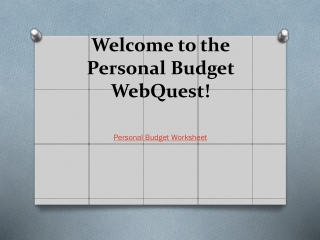 Welcome to the Personal Budget  WebQuest !