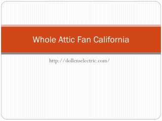 Whole Attic Fan California
