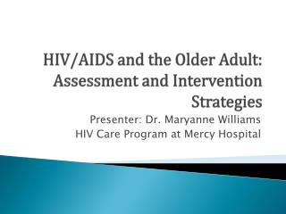 HIV/AIDS and the Older Adult: Assessment and Intervention Strategies