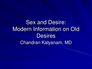 Sex and Desire:  Modern Information on Old Desires