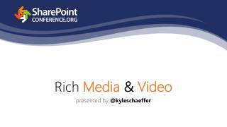 Rich  Media  &  Video