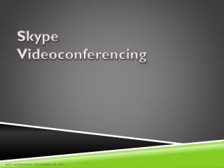 Skype  Videoconferencing