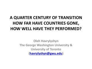 A QUARTER CENTURY OF TRANSITION HOW FAR HAVE COUNTRIES GONE, HOW WELL HAVE THEY PERFORMED?