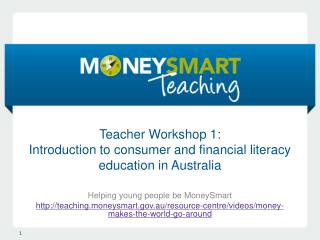 Teacher Workshop 1:  Introduction to consumer and financial literacy education in Australia