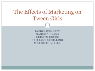 The Effects of Marketing on Tween Girls
