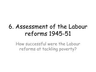 6. Assessment of the Labour reforms 1945-51