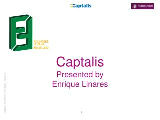 Captalis Presented by  Enrique Linares