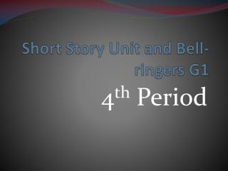 Short Story Unit and Bell-ringers G1