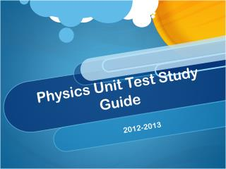 Physics Unit Test Study Guide
