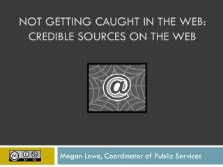 Not getting caught in the web: Credible sources on the web