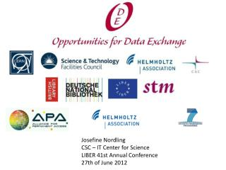 Josefine Nordling  CSC – IT Center for Science LIBER 41st  Annual Conference 27th of  June  2012
