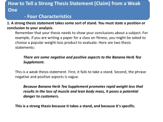 1 . A strong thesis statement takes some sort of stand . You must state a position or conclusion to your analysis.