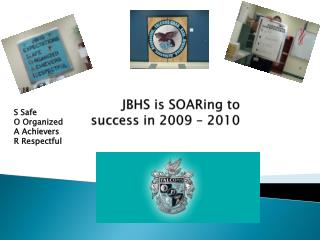JBHS is  SOARing  to    success in 2009 – 2010