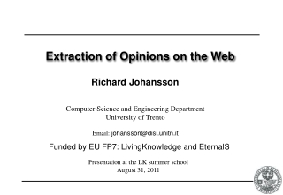 Extraction of Opinions on the Web