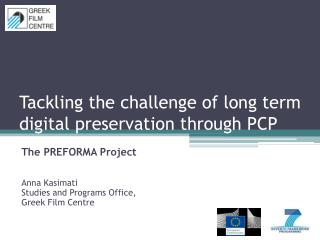 Tackling the challenge of long term digital preservation through PCP