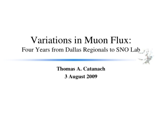Variations in Muon Flux: Four Years from Dallas  Regionals  to SNO Lab