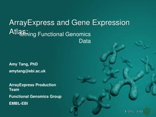 ArrayExpress  and Gene Expression Atlas:
