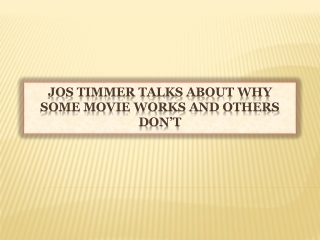 Jos Timmer Talks About Why some Movie Works and Others Don't
