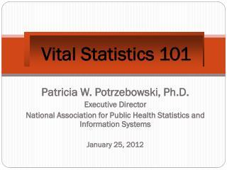 Vital Statistics 101