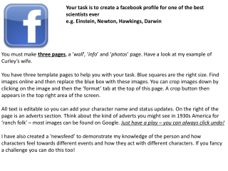 Your task is to create a facebook profile for one of the  best scientists ever e.g. Einstein, Newton,  Hawkings , Darwi