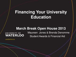 Financing Your University Education March Break Open House 2013