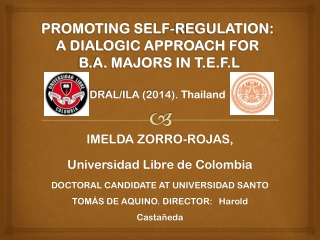 PROMOTING SELF-REGULATION:  A DIALOGIC APPROACH FOR   B.A. MAJORS IN T.E.F.L  DRAL/ILA (2014). Thailand