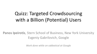 Quizz : Targeted  Crowdsourcing  with a Billion (Potential) Users