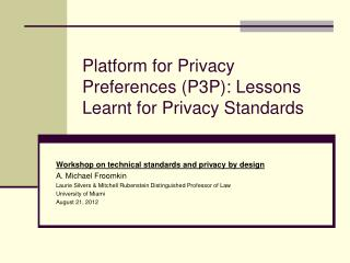 Platform for Privacy Preferences (P3P) : Lessons Learnt for Privacy Standards