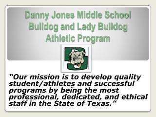 Danny Jones Middle School Bulldog and Lady Bulldog  Athletic Program