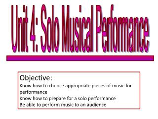 Unit 4: Solo Musical Performance