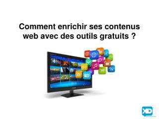 Comment enrichir ses contenus webavec des outils gratuits ?