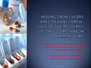 Moving from Cherry Ames to Nancy Drew:  Solving the mysteries of drug screening in primary care