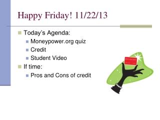 Happy Friday! 11/22/13
