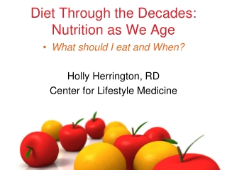 Diet Through the Decades: Nutrition as We Age