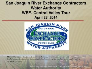 San Joaquin River Exchange Contractors Water  Authority WEF- Central Valley Tour April 23, 2014
