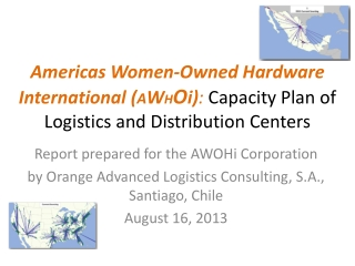 Americas Women-Owned Hardware International ( A W H O i ) :  Capacity Plan of Logistics and Distribution Centers