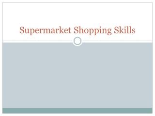 Supermarket Shopping Skills