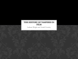 The history of Vampires in film