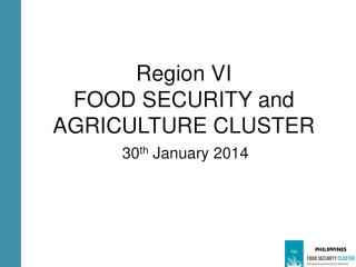 Region VI  FOOD SECURITY and AGRICULTURE CLUSTER