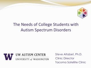 The Needs of College Students with Autism Spectrum Disorders