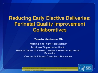 Reducing Early Elective Deliveries:  Perinatal Quality Improvement Collaboratives