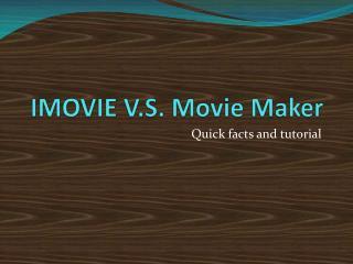 IMOVIE V.S. Movie Maker
