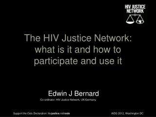 The HIV Justice Network: what is it and how to participate and use it