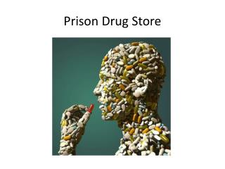 Prison Drug Store
