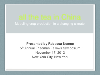 a ll the tea in China Modeling crop production in a changing climate