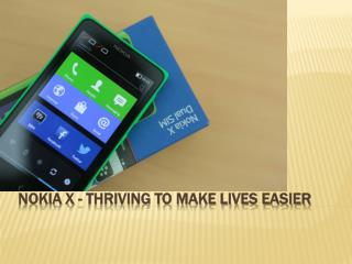 Nokia X - Thriving To Make Lives Easier