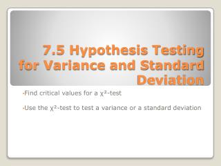 7.5 Hypothesis Testing for Variance and Standard Deviation