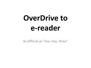 OverDrive to  e-reader