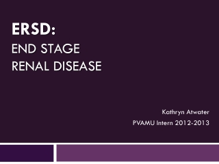 ERSD:  End Stage Renal Disease